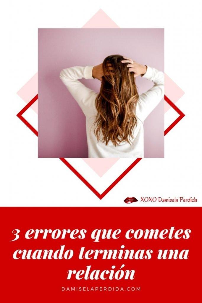 3 ERRORES QUE COMETES AL TERMINAR UNA RELACIÓN